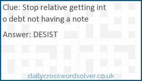 Stop relative getting into debt not having a note crossword answer