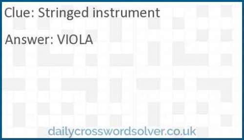 Stringed instrument crossword answer