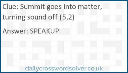 Summit goes into matter, turning sound off (5,2) crossword answer