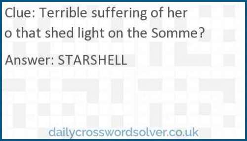 Terrible suffering of hero that shed light on the Somme? crossword answer