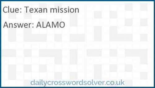 Texan mission crossword answer