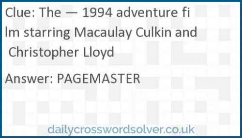 The — 1994 adventure film starring Macaulay Culkin and Christopher Lloyd crossword answer