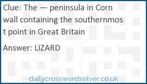 The — peninsula in Cornwall containing the southernmost point in Great Britain crossword answer