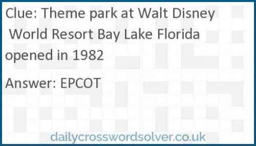 Theme park at Walt Disney World Resort Bay Lake Florida opened in 1982 crossword answer