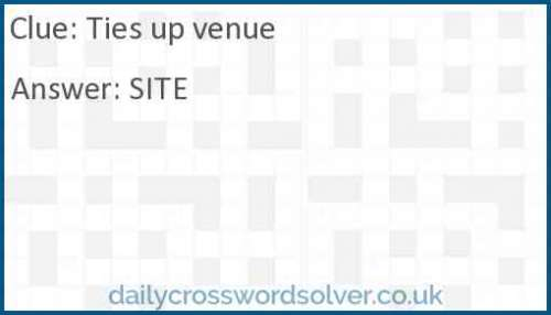 Ties up venue crossword answer