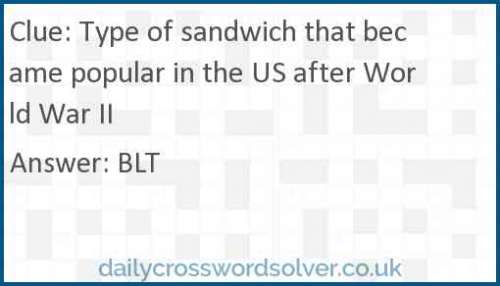 Type of sandwich that became popular in the US after World War II crossword answer