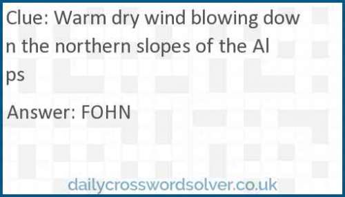Warm dry wind blowing down the northern slopes of the Alps crossword answer