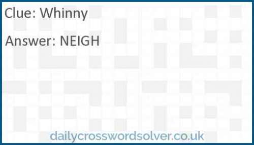 Whinny crossword answer