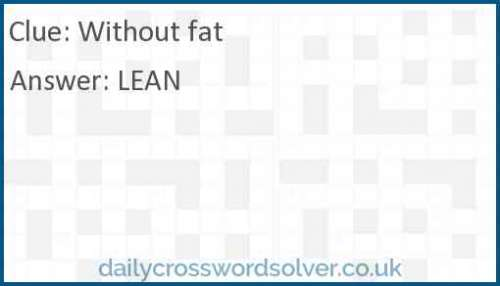 Without fat crossword answer