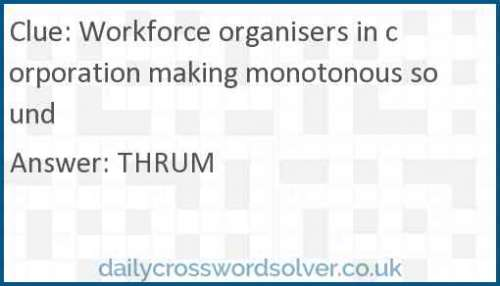 Workforce organisers in corporation making monotonous sound crossword answer