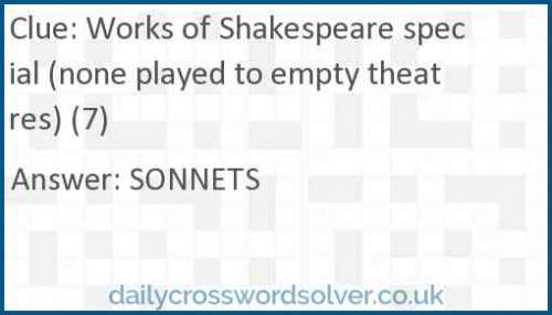 Works of Shakespeare special (none played to empty theatres) (7) crossword answer