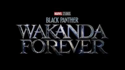 Black Panther 2, Eternals, Captain Marvel 2… Marvel dévoile le calendrier de la phase 4