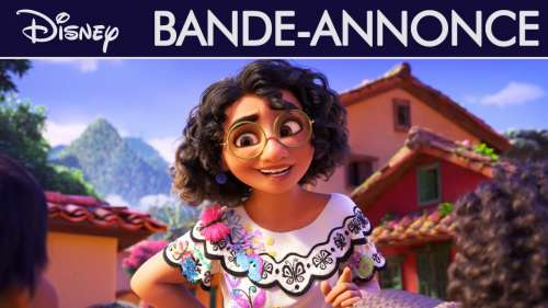 Encanto, le prochain film Disney, se dévoile dans une première bande-annonce magique