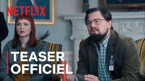 Netflix dévoile le trailer du très attendu Don't Look Up avec Leonardo DiCaprio et Jennifer Lawrence