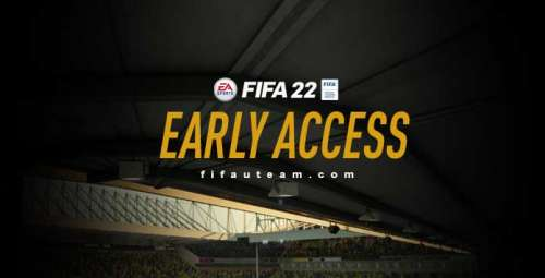 FIFA 22 Early Access – How to Play It First