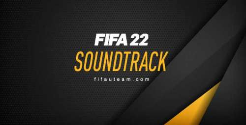 FIFA 22 Soundtrack – Listen all the Official FIFA 22 Songs