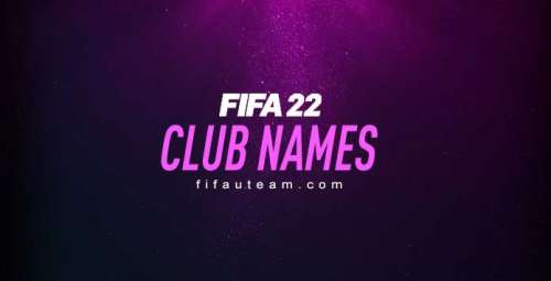 The Most Original, Funniest and Best FIFA 22 Team Names