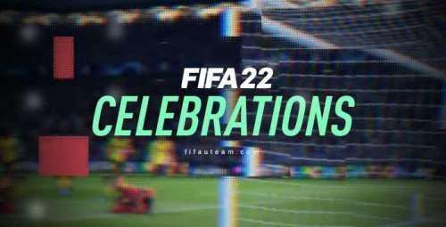 FIFA 22 Celebrations Guide