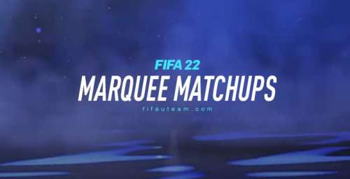 FIFA 22 Marquee Matchups Guide – Regular and UEFA SBCs