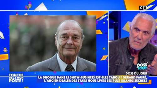 TPMP : les folles déclarations de Gérard Fauré, ex-dealer de stars, sur Jacques Chirac