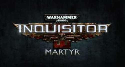 Gamescom 2017 – Warhammer 40.000 : Inquisitor – Martyr