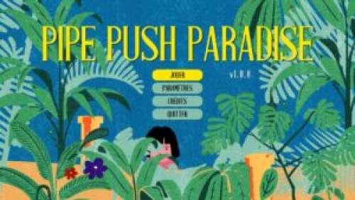 Pipe Push Paradise – Vis ma vie de plombier