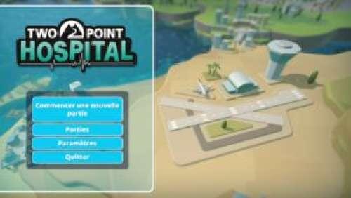 Two Point Hospital – Encore mieux que Theme Hospital !