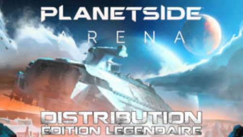 PlanetSide Arena – Distribution de codes pour l'Édition Légendaire