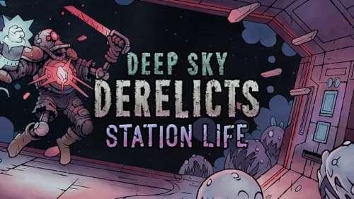 Deep Sky Derelict : Station Life – un DLC inventif !