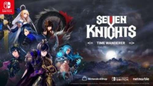 Seven Knights: Time Wanderer – Le jeu mobile arrive sur Switch
