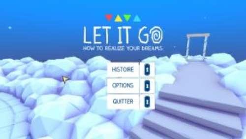 Let It Go – Ne jamais abandonner ses rêves