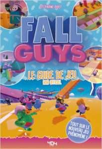 Fall Guys – Le guide de jeu (non officiel)