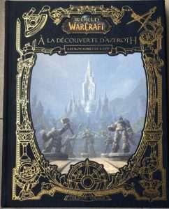 World of Warcraft – À la découverte d'Azeroth : les royaumes de l'Est
