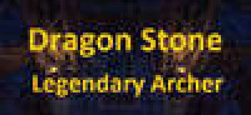 Dragon Stone - Legendary Archer