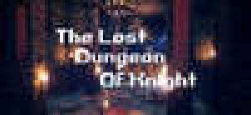 The Lost Dungeon Of Knight