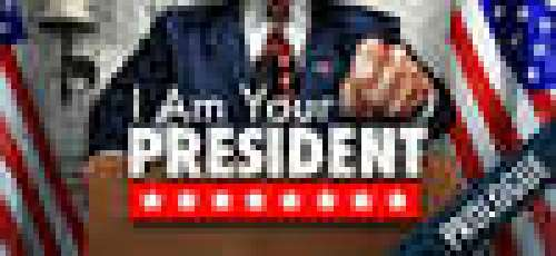 I Am Your President: Prologue