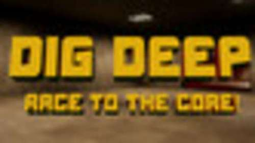 Dig Deep: Race To The Core!