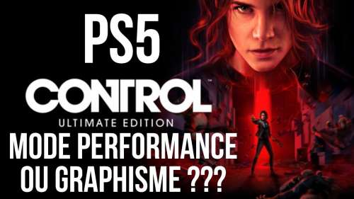CONTROL PS5 | ULTIMATE EDITION | MODE PERFORMANCE 60 FPS VS GRAPHISME 30 FPS + RAY TRACING
