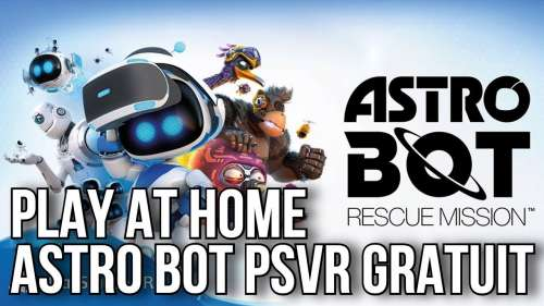PLAY AT HOME | ASTRO BOT PSVR GRATUIT | PS4 / PLAYSTATION VR