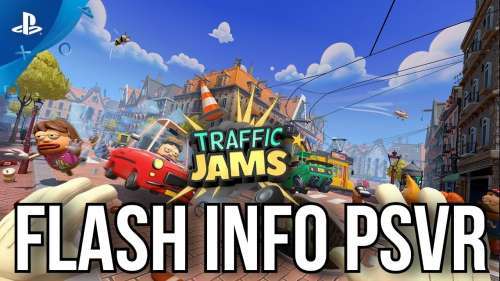 FLASH INFO PSVR | TRAFFIC JAMS | PLAYSTATION VR
