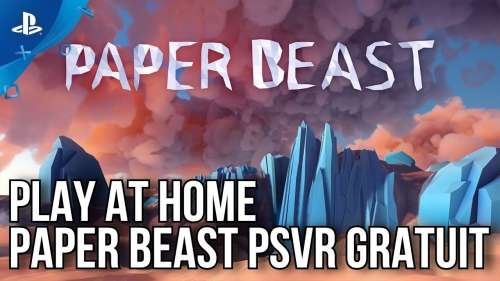 PLAY AT HOME | PAPER BEAST PSVR GRATUIT | PS4 / PLAYSTATION VR