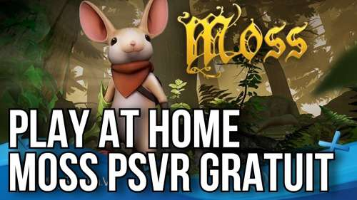 PLAY AT HOME | MOSS PSVR GRATUIT | PS4 / PLAYSTATION VR