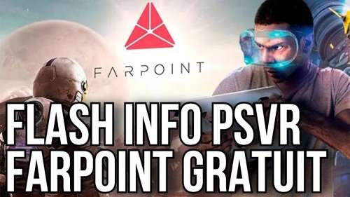 FLASH INFO PSVR | FARPOINT GRATUIT | PLAYSTATION VR