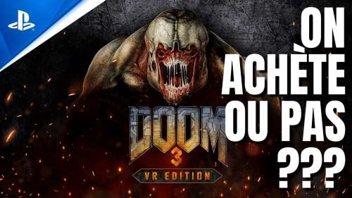 DOOM 3 VR EDITION PSVR | ON ACHÈTE OU PAS ??? | TEST PLAYSTATION VR