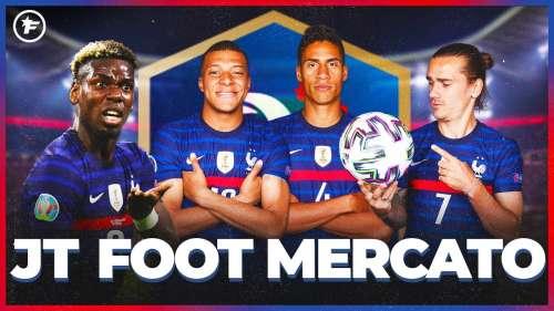 Les Bleus enflamment le mercato  | JT Foot Mercato