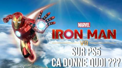 Marvel's Iron Man VR sur PS5 | Ca Donne Quoi ??? |  PlayStation VR | PSVR