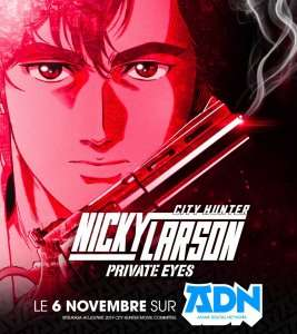 Le film Nicky Larson – City Hunter : Private Eyes disponible sur A.D.N