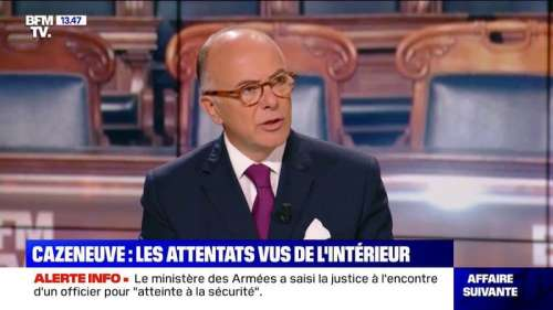 Terrorisme en France: Bernard Cazeneuve pense que