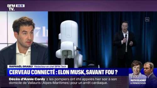 Cerveau connecté : Elon Musk, savant fou ? - 05/09