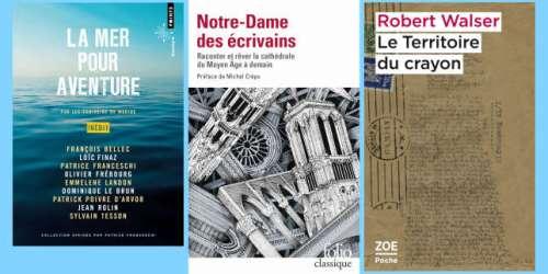 Les «écrivains de marine», «Notre-Dame des écrivains», Robert Walser: la chronique «poches» de Mathias Enard